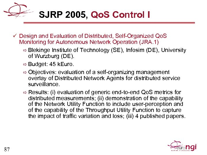 SJRP 2005, Qo. S Control I ü Design and Evaluation of Distributed, Self-Organized Qo.
