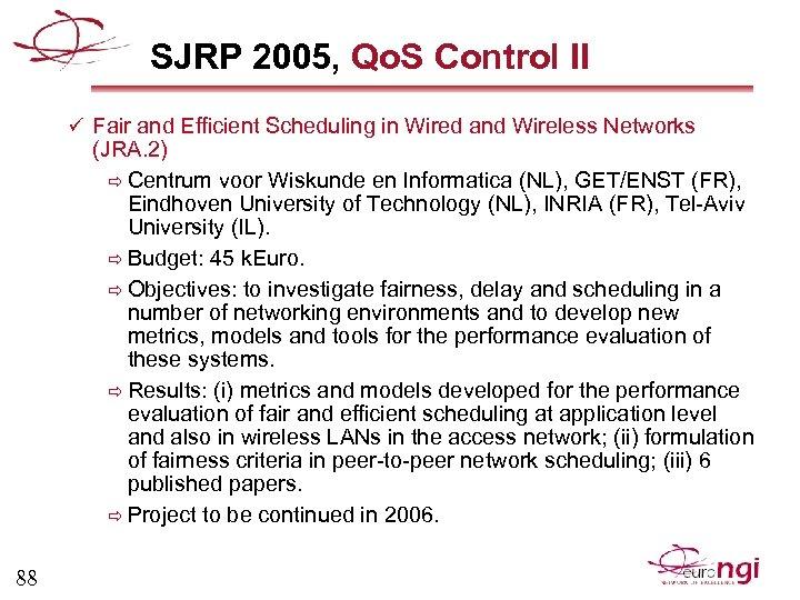SJRP 2005, Qo. S Control II ü Fair and Efficient Scheduling in Wired and