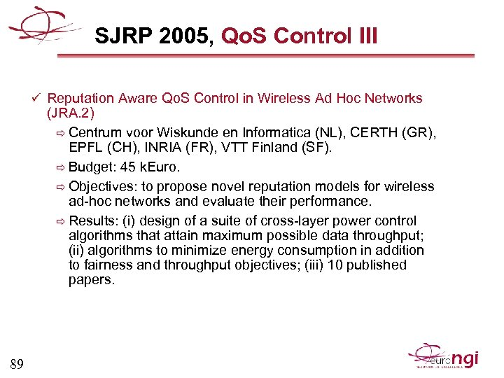 SJRP 2005, Qo. S Control III ü Reputation Aware Qo. S Control in Wireless