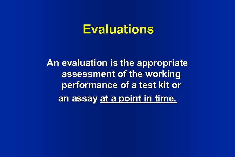 Evaluations An evaluation is the appropriate assessment of the working performance of a test