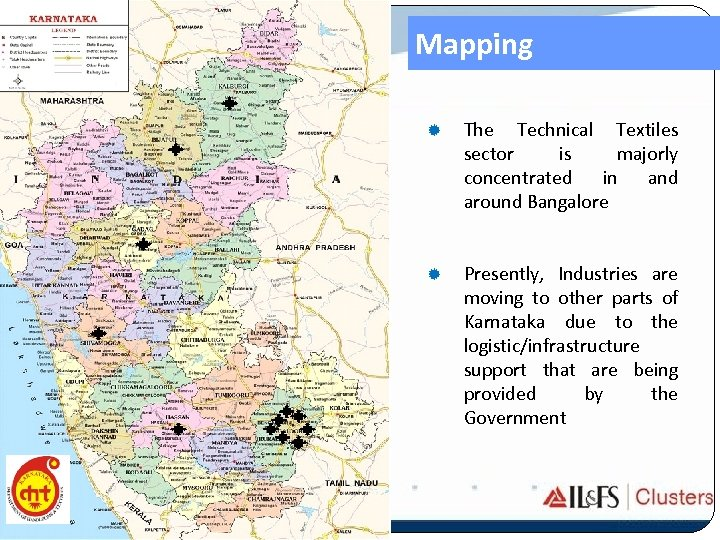 Mapping ® The Technical Textiles sector is majorly concentrated in and around Bangalore ®