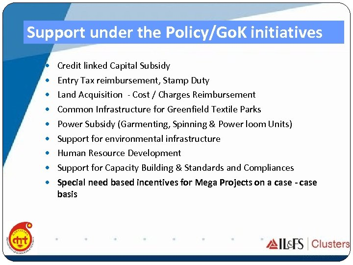 Support under the Policy/Go. K initiatives Credit linked Capital Subsidy Entry Tax reimbursement, Stamp