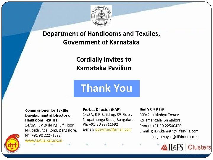 Department of Handlooms and Textiles, Government of Karnataka Cordially invites to Karnataka Pavilion Thank