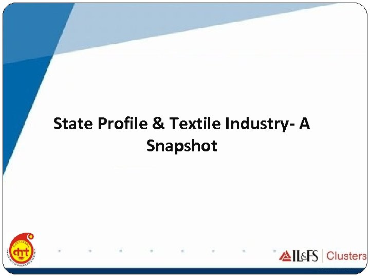 State Profile & Textile Industry- A Snapshot