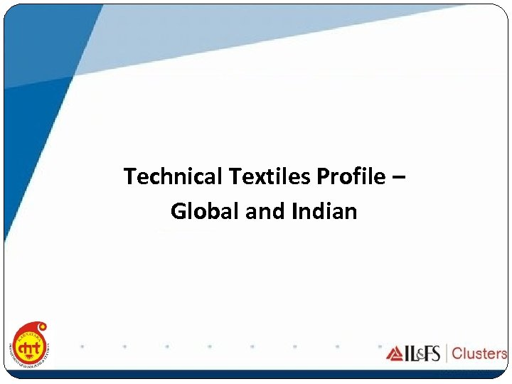 Technical Textiles Profile – Global and Indian