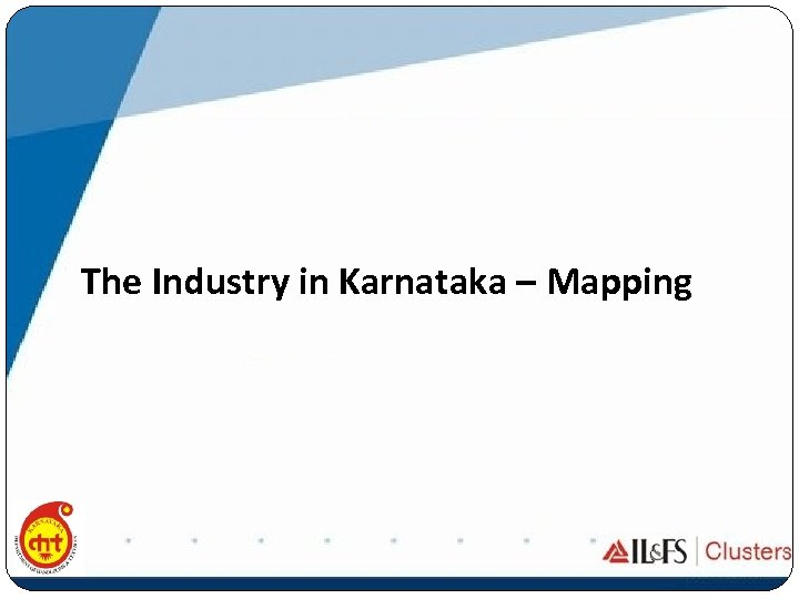 The Industry in Karnataka – Mapping