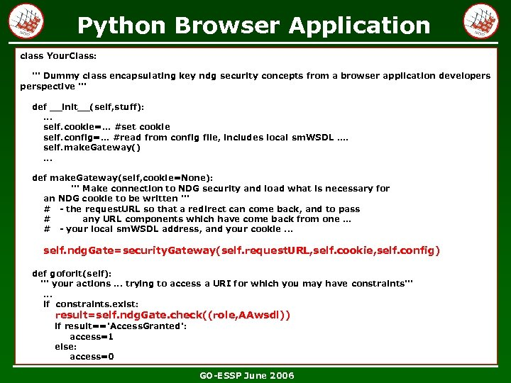 Python Browser Application class Your. Class: ''' Dummy class encapsulating key ndg security concepts