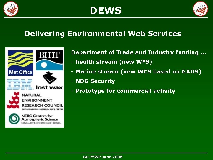 DEWS Delivering Environmental Web Services Department of Trade and Industry funding … - health