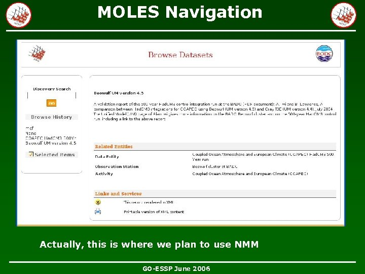 MOLES Navigation Actually, this is where we plan to use NMM GO-ESSP June 2006