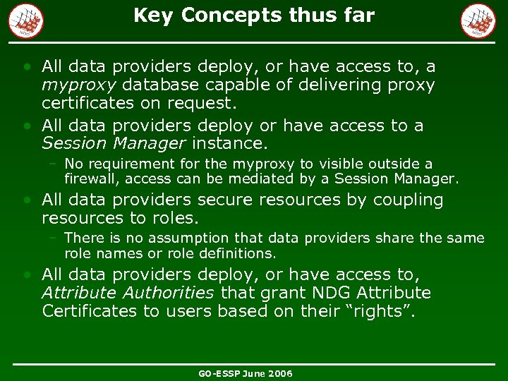 Key Concepts thus far • All data providers deploy, or have access to, a