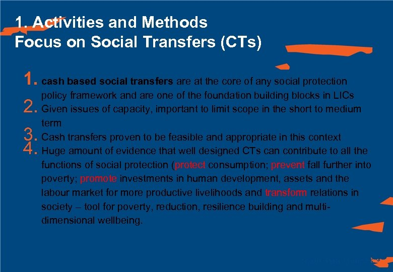 1. Activities and Methods Focus on Social Transfers (CTs) 1. cash based social transfers