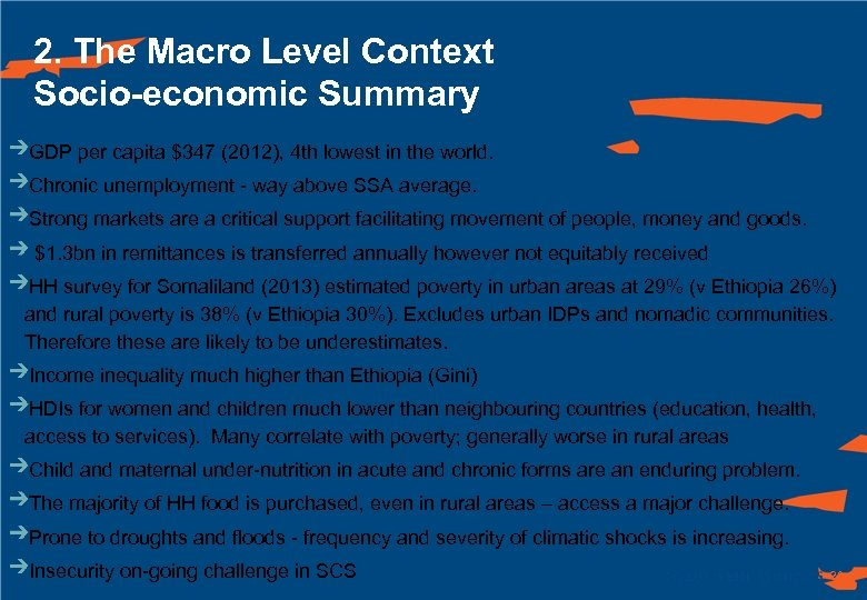 2. The Macro Level Context Socio-economic Summary GDP per capita $347 (2012), 4 th