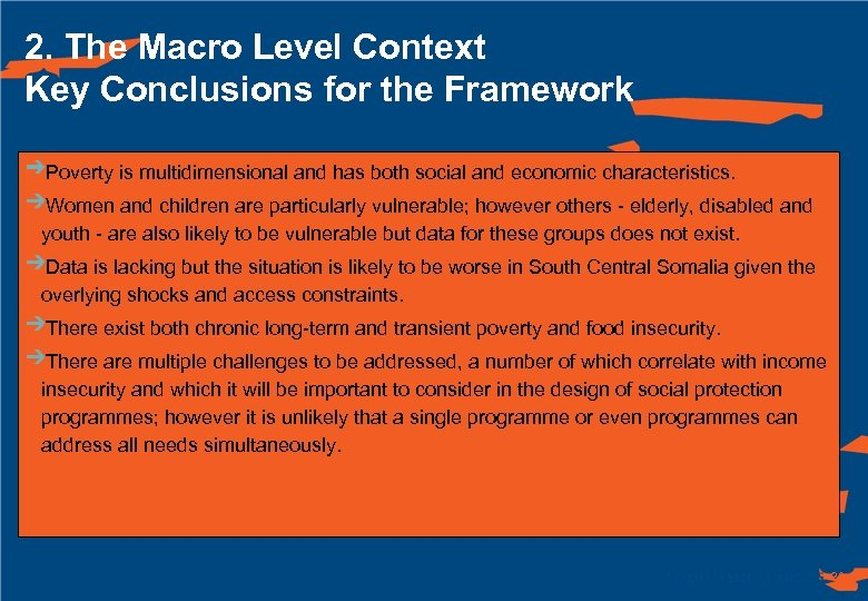 2. The Macro Level Context Key Conclusions for the Framework Poverty is multidimensional and