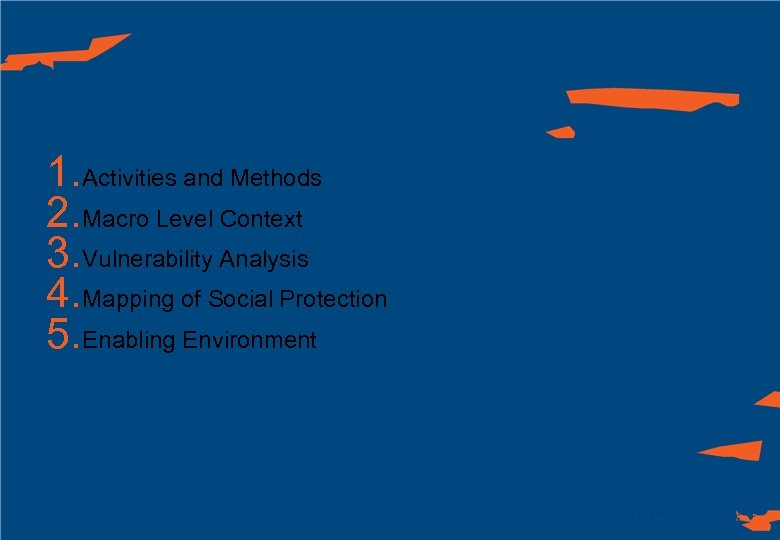 1. Activities and Methods 2. Macro Level Context 3. Vulnerability Analysis 4. Mapping of