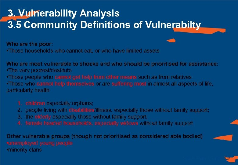 3. Vulnerability Analysis 3. 5 Community Definitions of Vulnerabilty Who are the poor: •