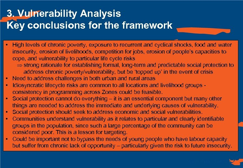 3. Vulnerability Analysis Key conclusions for the framework • High levels of chronic poverty,