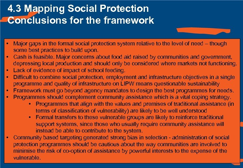 4. 3 Mapping Social Protection Conclusions for the framework • Major gaps in the