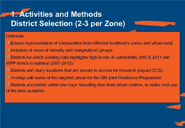 1. Activities and Methods District Selection (2 -3 per Zone) Rationale Ensure representation of