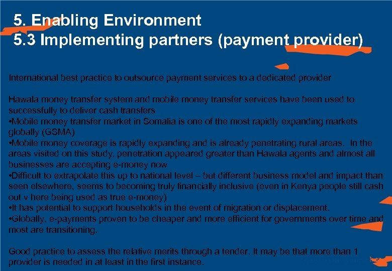 5. Enabling Environment 5. 3 Implementing partners (payment provider) International best practice to outsource