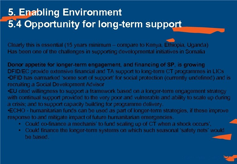 5. Enabling Environment 5. 4 Opportunity for long-term support Clearly this is essential (15