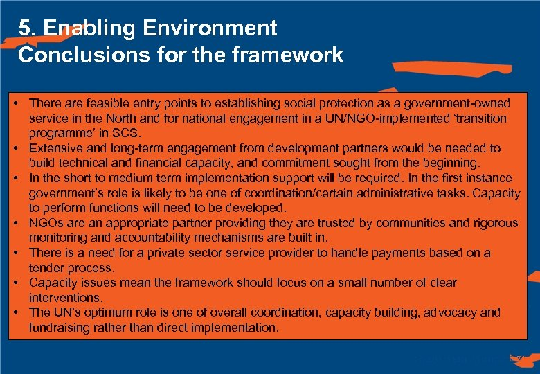 5. Enabling Environment Conclusions for the framework • There are feasible entry points to