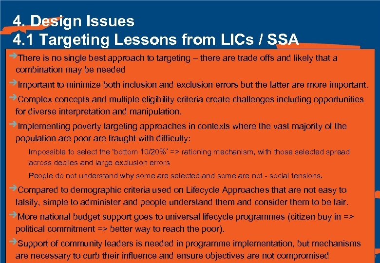 4. Design Issues 4. 1 Targeting Lessons from LICs / SSA There is no