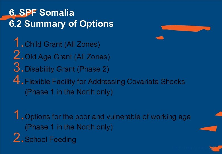 6. SPF Somalia 6. 2 Summary of Options 1. Child Grant (All Zones) 2.