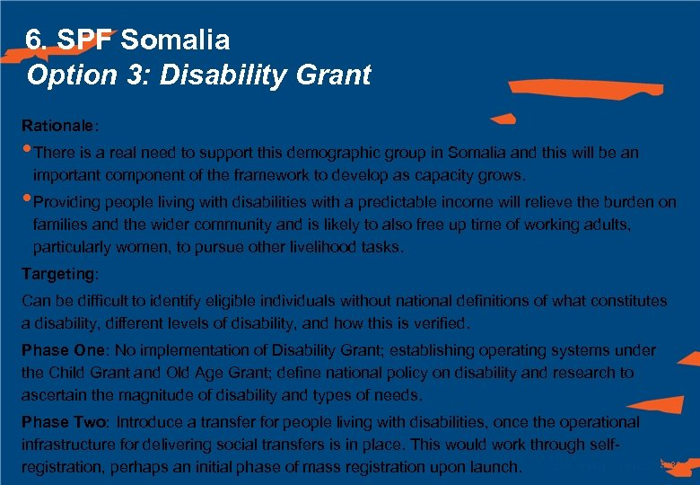 6. SPF Somalia Option 3: Disability Grant Rationale: • There is a real need