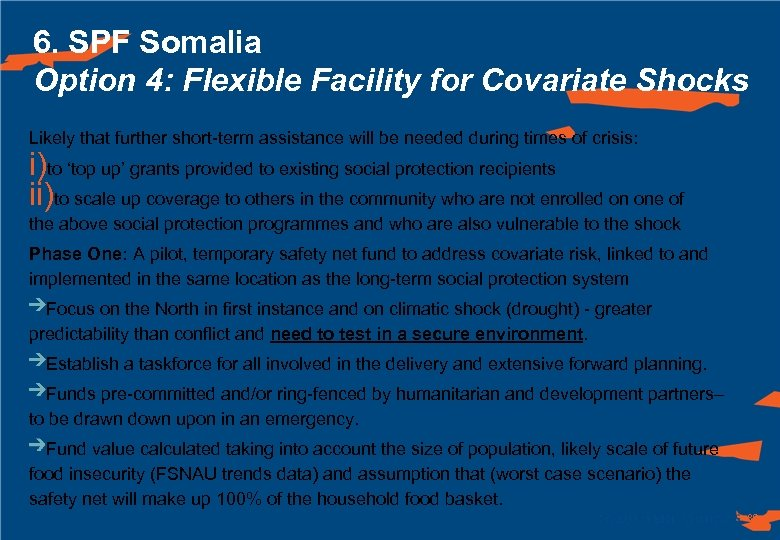 6. SPF Somalia Option 4: Flexible Facility for Covariate Shocks Likely that further short-term