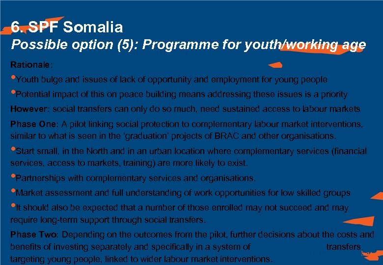 6. SPF Somalia Possible option (5): Programme for youth/working age Rationale: • Youth bulge