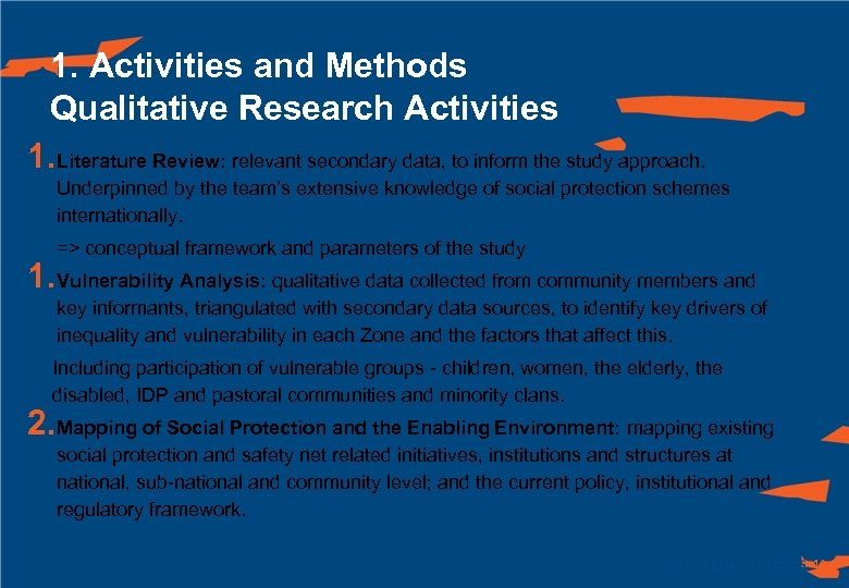 1. Activities and Methods Qualitative Research Activities 1. Literature Review: relevant secondary data, to