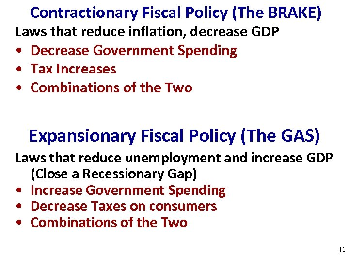 gdp and fiscal policy Fiscal policy is one of two policy tools for fine tuning the economy (the other is monetary policy) while monetary policy is made by policymakers at the federal reserve, fiscal policy is made by congress and the president.