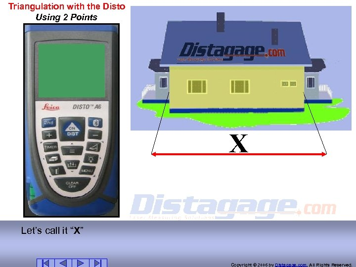 """Triangulation with the Disto Using 2 Points X X Let's call it """"X"""" Copyright"""