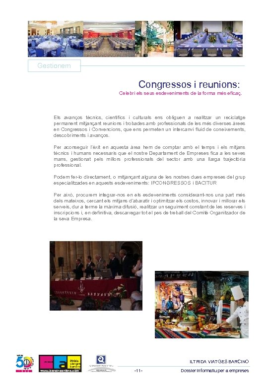 Gestionem Congressos i reunions: Celebri els seus esdeveniments de la forma més eficaç. Els