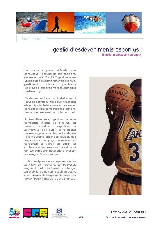 Gestionem gestió d'esdeveniments esportius: El millor resultat pel seu equip. La nostra empresa s'ofereix
