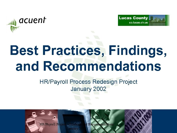 Best Practices, Findings, and Recommendations HR/Payroll Process Redesign Project January 2002 HR/Payroll Project—Findings and
