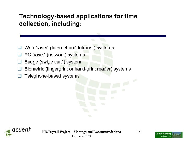 Technology-based applications for time collection, including: q q q Web-based (Internet and Intranet) systems