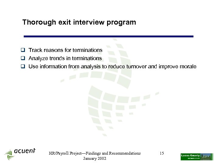 Thorough exit interview program q Track reasons for terminations q Analyze trends in terminations