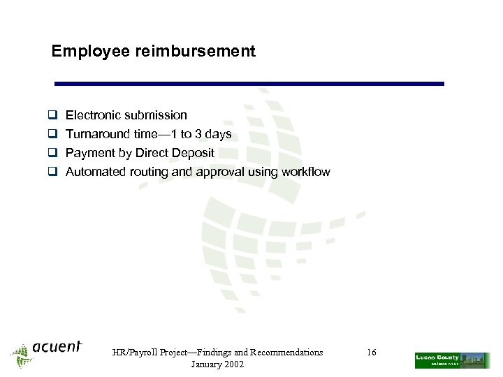 Employee reimbursement q q Electronic submission Turnaround time— 1 to 3 days Payment by