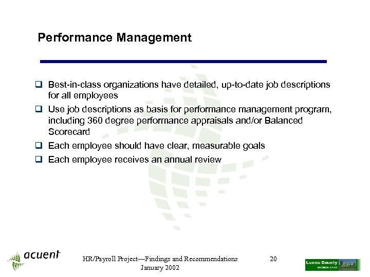Performance Management q Best-in-class organizations have detailed, up-to-date job descriptions for all employees q