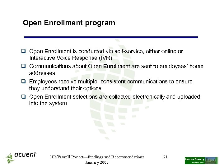 Open Enrollment program q Open Enrollment is conducted via self-service, either online or Interactive
