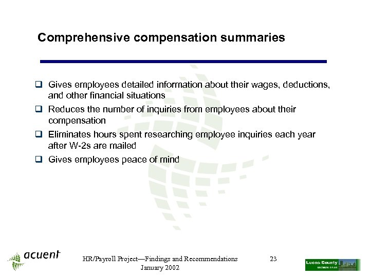 Comprehensive compensation summaries q Gives employees detailed information about their wages, deductions, and other