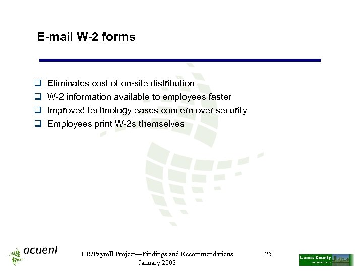 E-mail W-2 forms q q Eliminates cost of on-site distribution W-2 information available to