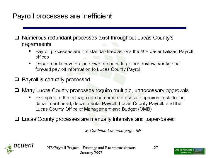Payroll processes are inefficient q Numerous redundant processes exist throughout Lucas County's departments §
