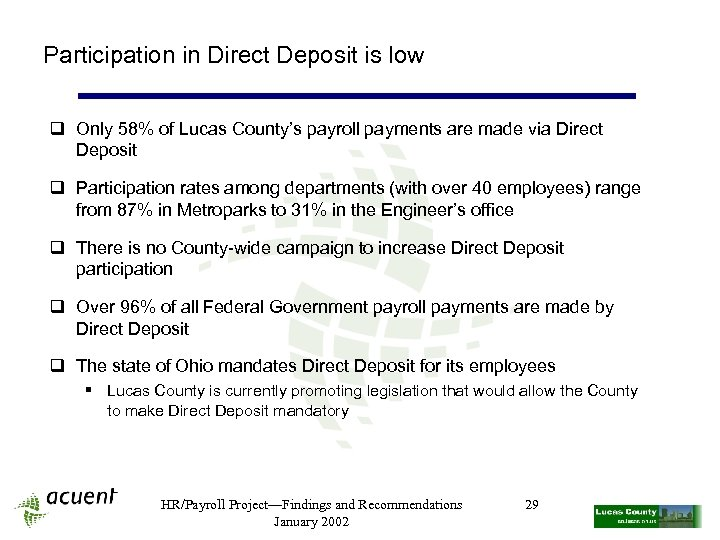Participation in Direct Deposit is low q Only 58% of Lucas County's payroll payments