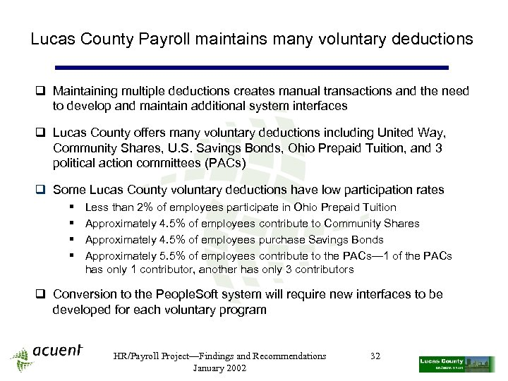 Lucas County Payroll maintains many voluntary deductions q Maintaining multiple deductions creates manual transactions
