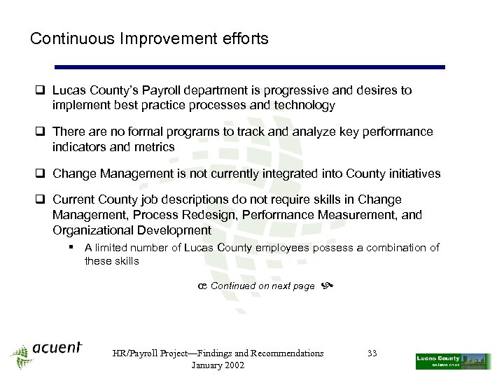 Continuous Improvement efforts q Lucas County's Payroll department is progressive and desires to implement