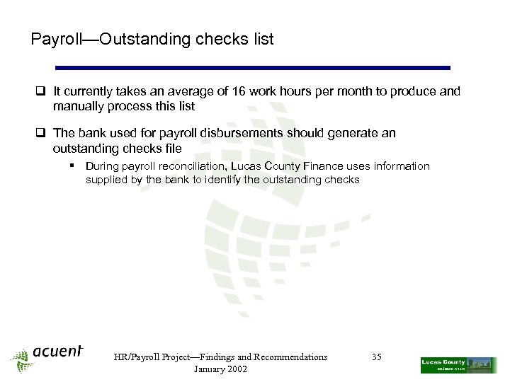 Payroll—Outstanding checks list q It currently takes an average of 16 work hours per