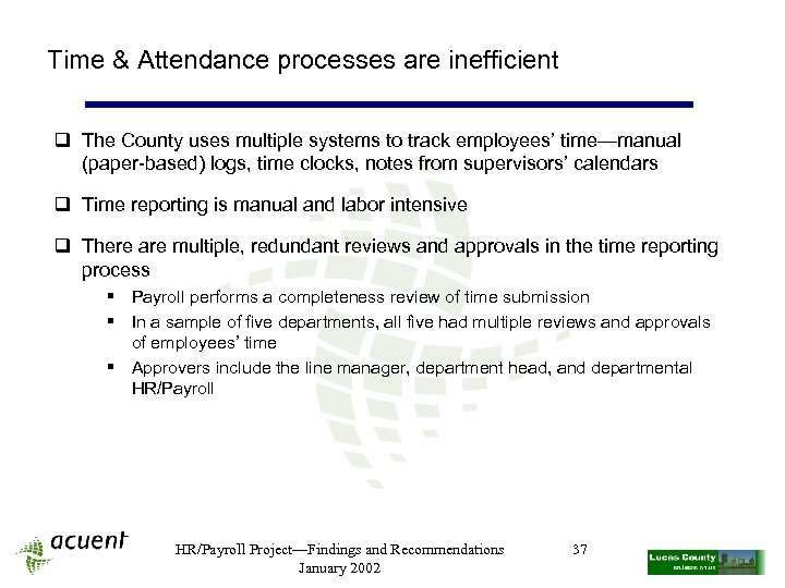 Time & Attendance processes are inefficient q The County uses multiple systems to track