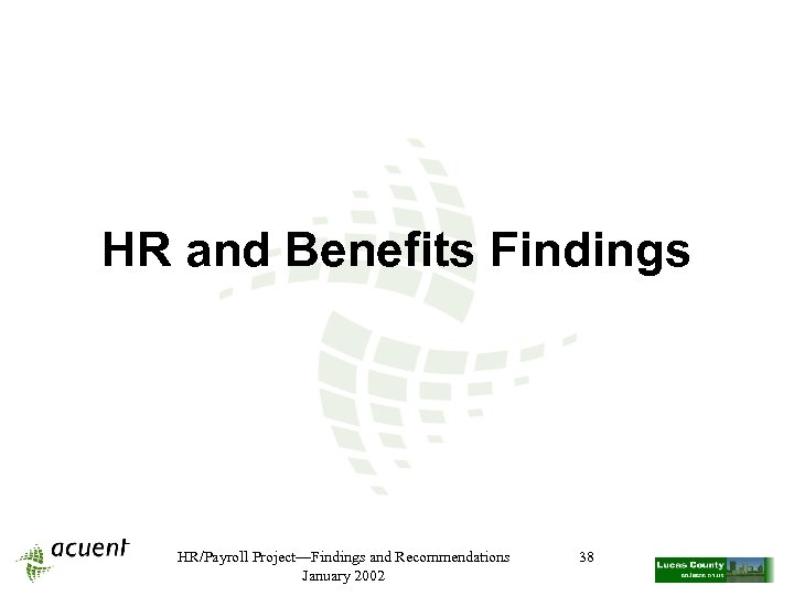 HR and Benefits Findings HR/Payroll Project—Findings and Recommendations January 2002 38